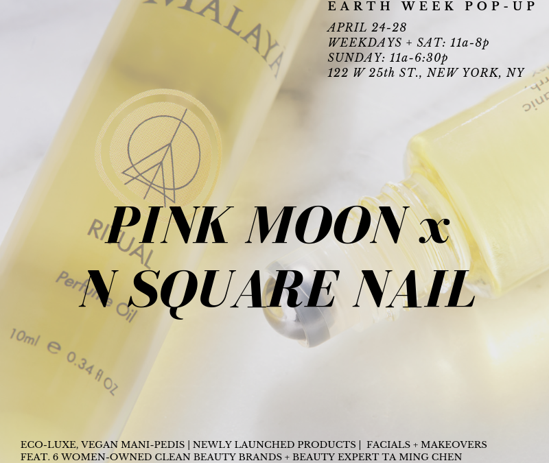 TAP-NY Deal Alert: Pink Moon x N Square Nail Salon Pop-Up