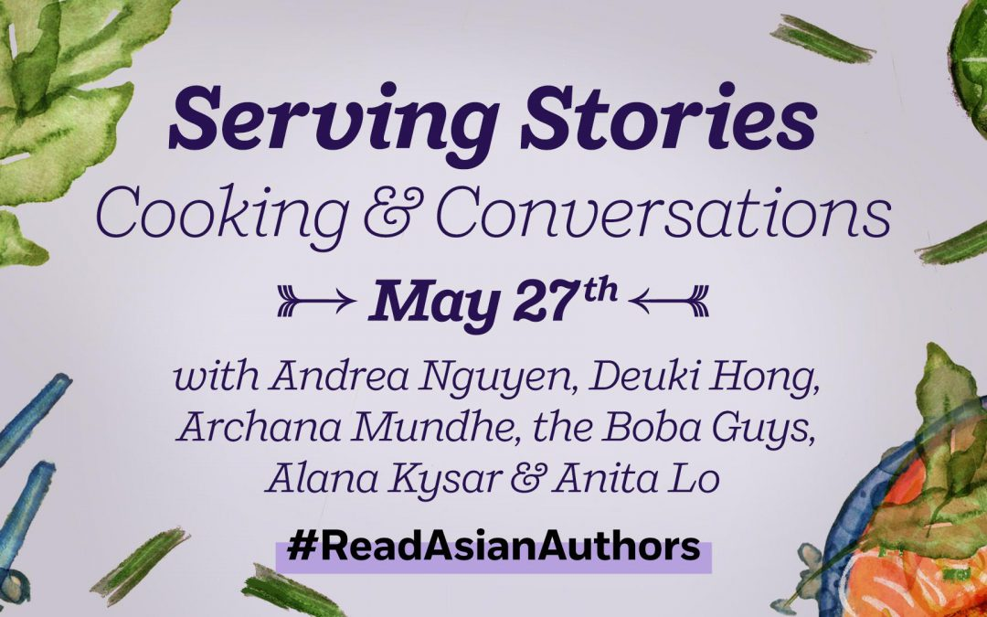 Serving Stories: Cooking and Convos with Asian American Cookbook Authors
