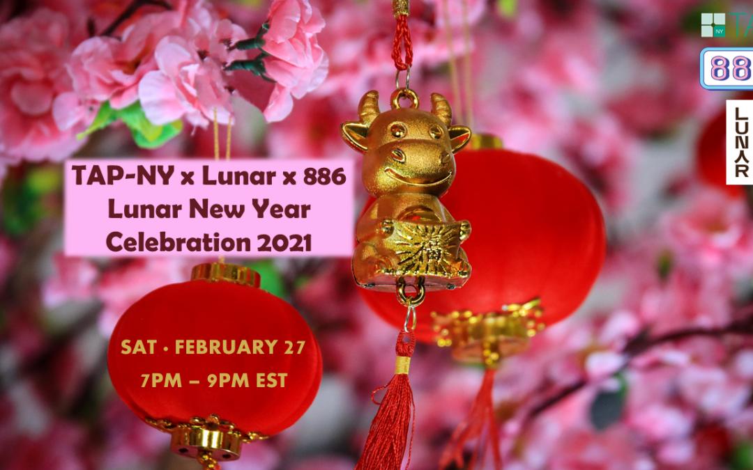 TAP-NY x Lunar x 886 Lunar New Year Celebration 2021